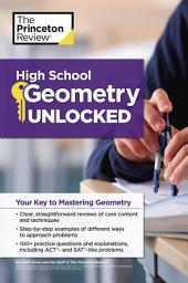 High School Geometry Unlocked: Your Key to Mastering Geometry