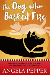 The Dog Who Barked Fire