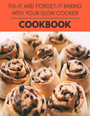 Fix-it And Forget-it Baking With Your Slow Cooker Cookbook