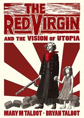 The Red Virgin and the Vision of Utopia PDF