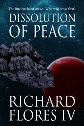 Dissolution of Peace: The Serenity Saga Book 1