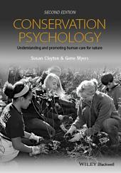 Conservation Psychology: Understanding and Promoting Human Care for Nature, Edition 2