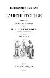Dictionnaire raisonné de l'architecture française du XIe au XVIe siècle: Volume2