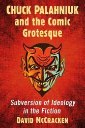 Chuck Palahniuk And The Comic Grotesque Book PDF