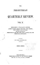 The Presbyterian Quarterly Review: Volume 10