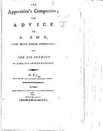 The Apprentice S Companion  Or  Advice To A Boy  Upon Being Bound Apprentice     By R  L   Etc