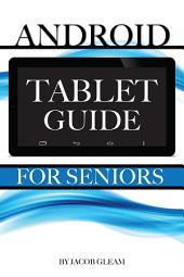 Android Tablet Guide: For Seniors