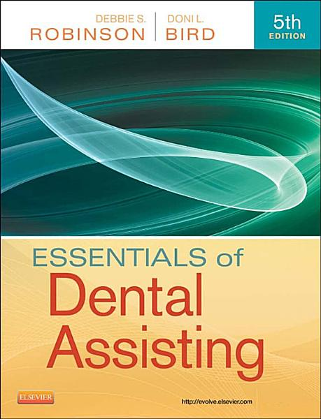 Essentials of Dental Assisting   E Book