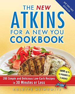 The New Atkins for a New You Cookbook Book