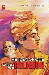 The idea of One Religion ( Foreword : Narendra Modi )