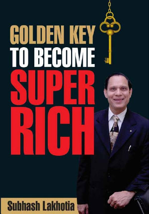 Golden Key to Become Super Rich