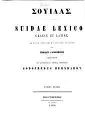 Suidae Lexicon Graece et Latine: ad fidem optimorum librorum exactum post Thomam Gaisfordum recensuit, Volume 1, Part 1