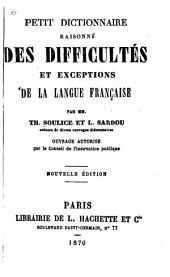 Petit dictionnaire raisonné des difficultés et exceptions de la langue française
