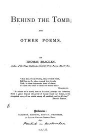 Behind the Tomb: And Other Poems