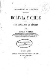 La usurpacion en el Pacífico: Bolivia y Chile y sus tratados de límites