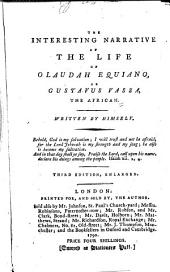 The Interesting Narrative of the Life of Olaudah Equiano, Or Gustavus Vassa, the African: Volume 1