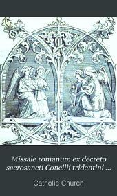 Missale romanum ex decreto sacrosancti Concilii tridentini restitutum: s. Pii v. pontificis maximi jussu editum, Clementis VIII. et Urbani VIII. auctoritate recognitum