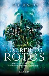 Los Reinos Rotos: Segunda parte de la trilogía de «El legado»