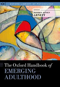 The Oxford Handbook of Emerging Adulthood PDF