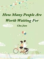 How Many People Are Worth Waiting For