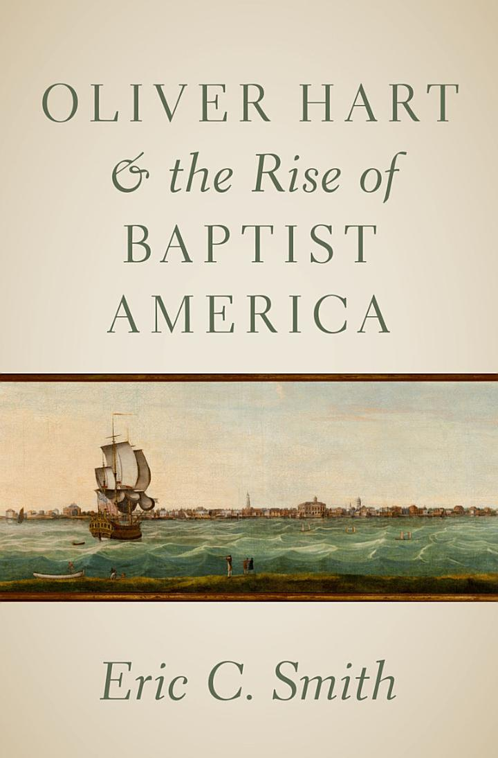Oliver Hart and the Rise of Baptist America