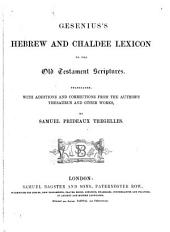 Gesenius's Hebrew and Chaldee lexicon to the Old Testament scriptures, tr., with additions and corrections from the author's other works, by S.P. Tregelles