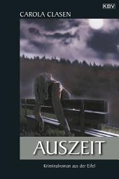 Auszeit: Kriminalroman aus der Eifel