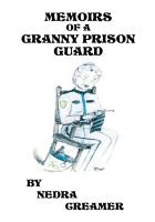 Memoirs of a Granny Prison Guard PDF