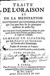 Traité de l'oraison et de la méditation contenant les considérations que l'on peut faire sur les principaux mystères de nostre foy