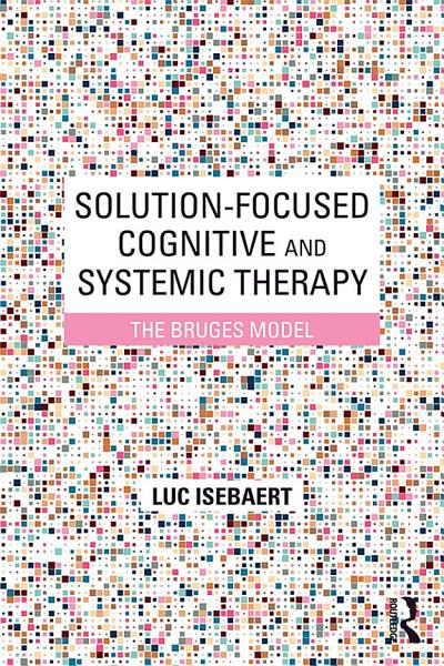 Solution Focused Cognitive and Systemic Therapy