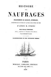 Histoire des naufrages: délaissements de matelots, hivernages, incendies de navires et autres désastres de mer, d'après M. Eyriès