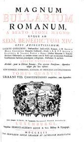 Magnum bullarium romanum: a beato Leone Magno ad Benedictum XIV...