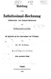 Einleitung in die Infinitesimal-Rechnung: (Differential- und Integral-Rechnung) zum Selbstunterricht mit Rücksicht auf das Nothwendigste und Wichtigste