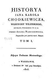 Historya Jana Karola Chodkiewicza, wojwody wileńskiego, hetmana wielkiego W. X. Lit: Tom 1