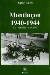 Montluçon, 1940-1944: la mémoire retrouvée