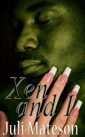Xen And I : Paranormal Erotica: (Adults Only Erotica)