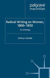 Radical Writing on Women, 1800–1850: An Anthology