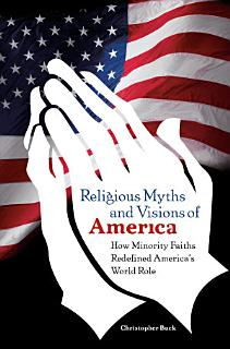 Religious Myths and Visions of America Book