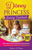 Disney Princess Baking Cookbook 2021 PDF