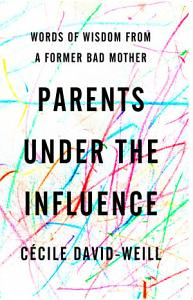 Parents Under the Influence Book