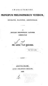 Characterismi principum philosophorum veterum, Socratis, Platonis, Aristotelis: ad criticam philosophandi rationem commendandam