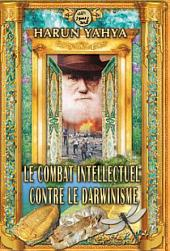 Le Combat Intellectuel Contre Le Darwinisme