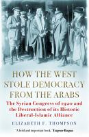 How the West Stole Democracy from the Arabs PDF