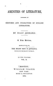 Amenities of Literature: Consisting of Sketches and Characters of English Literature, Volume 2