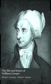 The life and letters of William Cowper