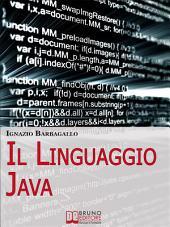 Il linguaggio Java. Elementi di Programmazione Moderna e Java per il Tuo Sito E-Commerce. (Ebook Italiano - Anteprima Gratis): Elementi di Programmazione Moderna e Java per il Tuo Sito E-Commerce