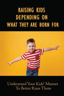 Raising Kids Depending On What They Are Born For