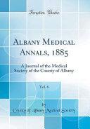 Albany Medical Annals  1885  Vol  6 PDF