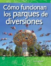 Cómo funcionan los parques de diversiones (How Amusement Parks Work)