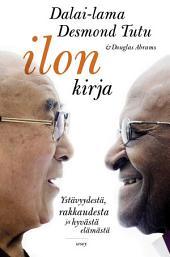 Ilon kirja - Ystävyydestä, rakkaudesta ja hyvästä elämästä